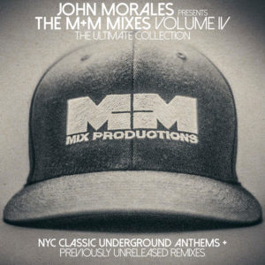 John Morales The M+M Mixes Vol. IV – The Ultimate Collection